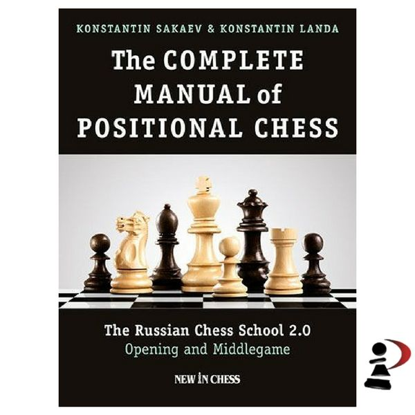 The Complete Manual of Positional Chess- Volume 1